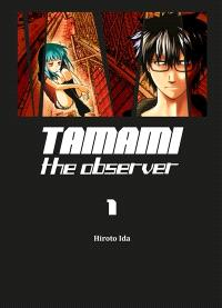 Tamami : the observer. Volume 1