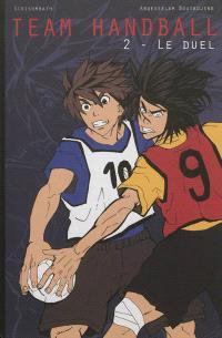 Team Handball. Volume 2, Le duel