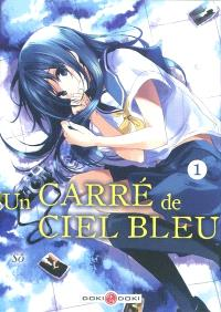 Un carré de ciel bleu. Volume 1