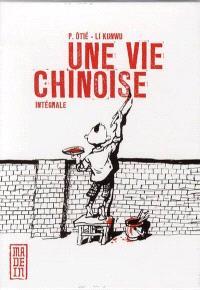 Une vie chinoise : intégrale