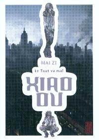 Xiao Ou. Volume 1, Tout va mal