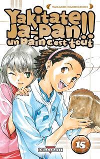 Yakitate Ja-Pan ! : un pain c'est tout. Volume 15