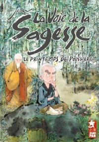 La voie de la sagesse. Volume 1, Le printemps de poussière