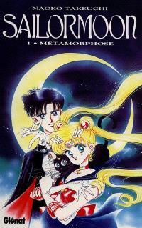 Sailor Moon. Volume 1, Métamorphose