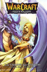 Warcraft : le Puits solaire. Volume 1, La chasse au dragon