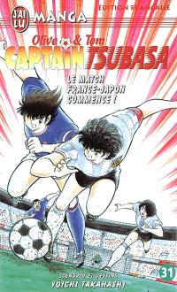 Captain Tsubasa : Olive et Tom. Volume 31, Le match France-Japon commence !