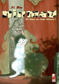 Niumao. Volume 1, Gare au chat chinois !