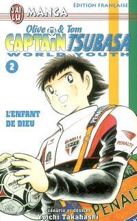Captain Tsubasa world youth : Olive et Tom. Volume 2, L'enfant de Dieu