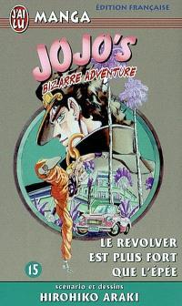 Jojo's bizarre adventure. Volume 15, Le revolver est plus fort que l'épée