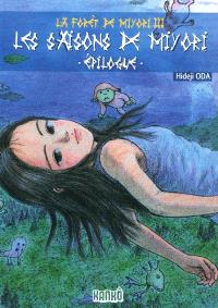 La forêt de Miyori. Volume 3, Les saisons de Miyori : épilogue