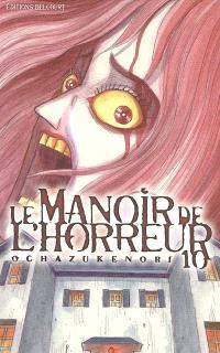 Le manoir de l'horreur. Volume 10