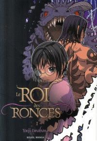 Le roi des ronces. Volume 1