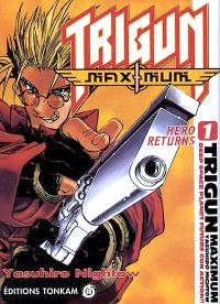 Trigun maximum. Volume 1, Hero returns