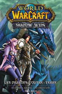 World of Warcraft : shadow wing. Volume 1, Les dragons d'outre-terre