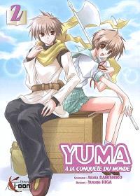 Yuma à la conquête du monde. Volume 2
