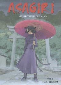 Asagiri, les prêtresses de l'aube. Volume 3