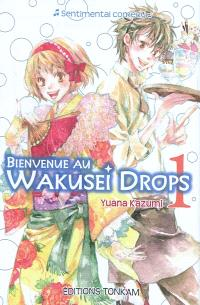 Bienvenue au Wakusei drops. Volume 1