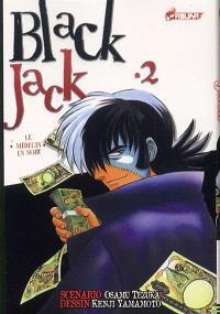 Black Jack : le médecin en noir. Volume 2