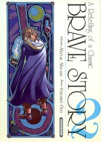 Brave story : a retelling of a classic. Volume 2