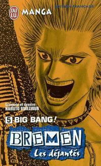 Bremen : les déjantés. Volume 5, Big ban