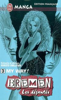 Bremen : les déjantés. Volume 3, My way !