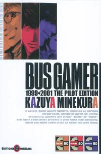 Bus gamer, the pilot edition : 1999-2001