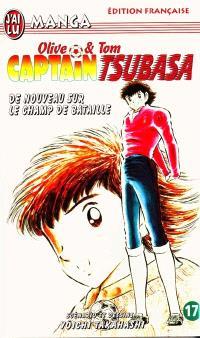 Captain Tsubasa : Olive et Tom. Volume 17, De nouveau sur le champ de bataille
