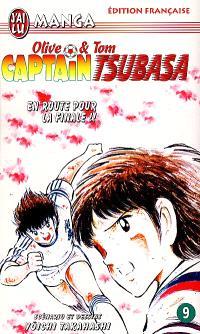 Captain Tsubasa : Olive et Tom. Volume 9, En route pour la finale !!