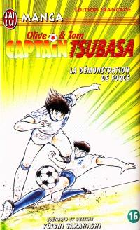 Captain Tsubasa : Olive et Tom. Volume 16, La démonstration de force