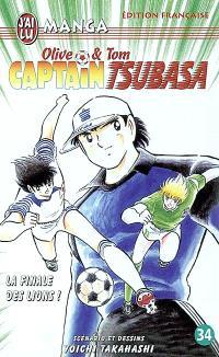 Captain Tsubasa : Olive et Tom. Volume 34, La finale des lions !