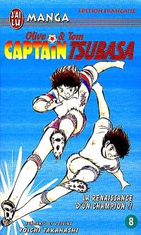 Captain Tsubasa : Olive et Tom. Volume 8, La renaissance d'un champion !!