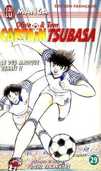 Captain Tsubasa : Olive et Tom. Volume 29, Le duo magique renaît !