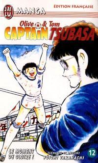 Captain Tsubasa : Olive et Tom. Volume 12, Le moment de gloire