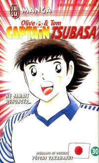 Captain Tsubasa : Olive et Tom. Volume 30, Ne jamais renoncer...