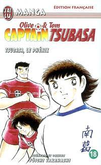 Captain Tsubasa : Olive et Tom. Volume 18, Tsubasa le phoenix