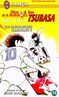 Captain Tsubasa : Olive et Tom. Volume 10, Une contre-attaque flamboyante