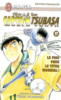 Captain Tsubasa world youth : Olive et Tom. Volume 17