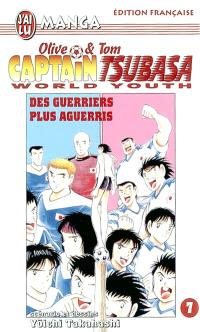 Captain Tsubasa world youth : Olive et Tom. Volume 7, Des guerriers plus aguerris