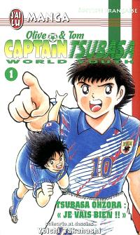 Captain Tsubasa world youth : Olive et Tom. Volume 1, Je vais bien !