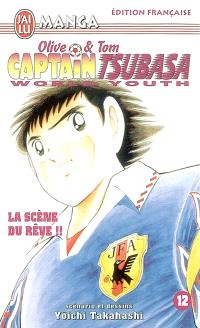 Captain Tsubasa world youth : Olive et Tom. Volume 12, La scène du rêve