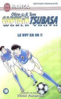 Captain Tsubasa world youth : Olive et Tom. Volume 18, Le but en or !!