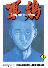 Coq de combat. Volume 1