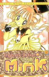 Cyber idol mink. Volume 2, Transformation, amour et idol !