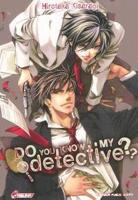 Do you know my detective ?