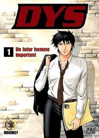 Dys. Volume 1, Un futur homme important