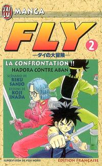 Fly. Volume 2, La confrontation !! : Hadora contre Aban