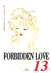 Forbidden love. Volume 13