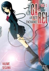 Ga-Rei : la bête enchaînée. Volume 1