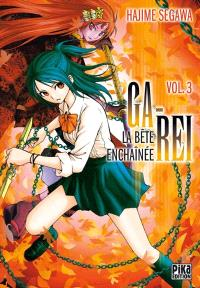 Ga-Rei : la bête enchaînée. Volume 3