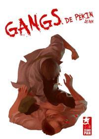 Gangs de Pékin. Volume 1